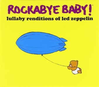 Rockabye Baby!: Lullaby Renditions Of Led Zeppelin / Various