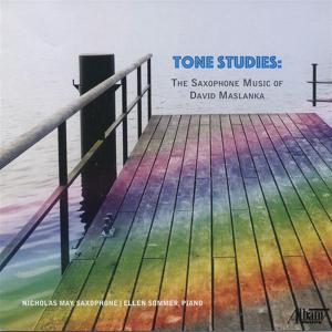 Tone Studies: The Saxophone Music Of David Maslanka