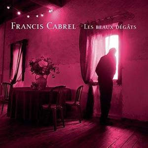 Francis Cabrel - Les Beaux Degats