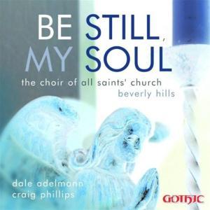 Choir Of All Saints - Be Still, My Soul