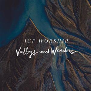 Icf Worship - Valleys And Wonders (Live)