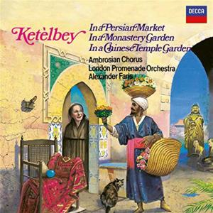 Albert Ketelbey - In A Persian Market, In A Monastery Garden & In A Chinese Temple Garden
