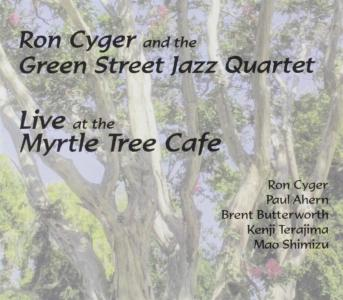 Ron Cyger And The Green Street Jazz Quartet - Live At The Myrtle Tree Cafe