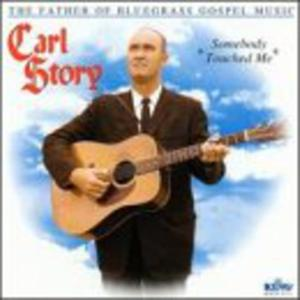 Carl Story - Somebody Touched Me