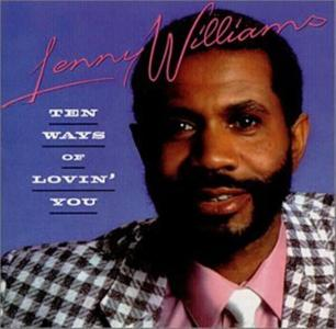 Lenny Williams - Ten Ways Of Lovin' You