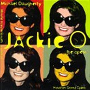 Daugherty - Jackie O:The Opera