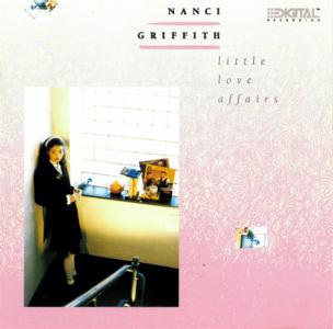 Nanci Griffith - Little Love Affairs