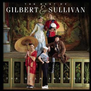 Gala Ensemble - The Best Of Gilbert & Sullivan