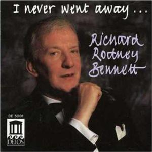 Richard Rodney Bennett - I Never Went Away