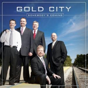 Gold City - Somebody's Coming