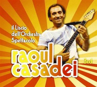 Raoul Casadei - Il Liscio Dell'Orchestra Spettacolo (3 Cd)