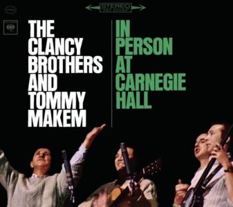 Clancy Brothers (The) / Tommy Makem - In Person At Carnegie Hall: Complete 1963 Concert
