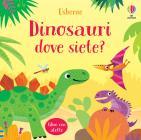 Dinosauri Dove Siete? Ediz. A Colori