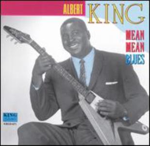 Albert King - Mean Mean Blues
