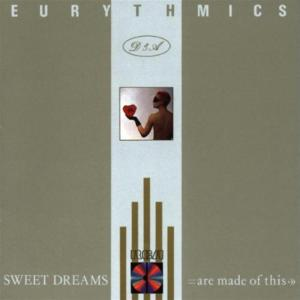 Eurythmics - Sweet Dreams (Are Made Of This)
