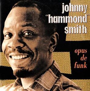 Johnny Hammond Smith - Opus De Funk