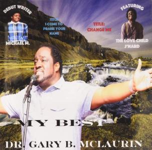 Dr. Gary B. Mclaurin - My Best