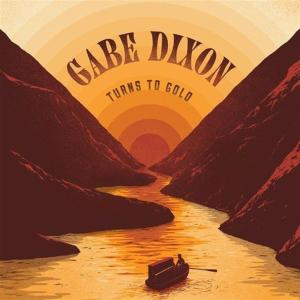 Gabe Dixon - Turns To Gold