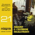 Maigret E I Testimoni Recalcitranti Letto Da Giuseppe Battiston. Audiolibro. Cd Audio Formato Mp3
