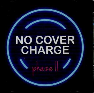 Phaze Ii - No Cover Charge