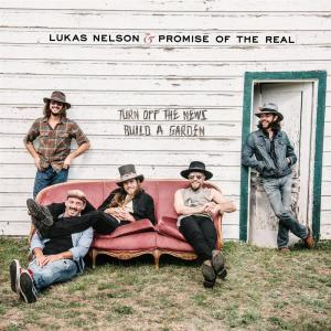 Lukas Nelson - Turn Off The News