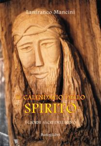 Il calendario dello spirito. I giorni sacri dell'anno