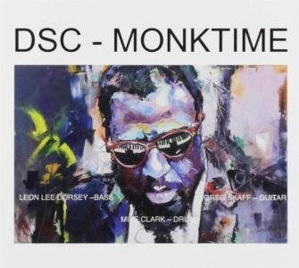 Dsc (Dorsey, Skaff And Clark), Leon Lee Dorsey, Greg Skaff & Mike Clark - Monk Time
