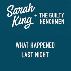 Sarah King - What Happened Last Night