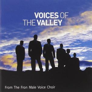 Fron Male Voice Choir - Voices Of The Valley