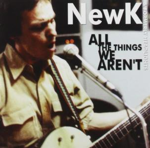Newk - All The Things We Aren'T