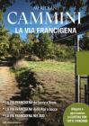 Cammini: La Via Francigena. Con Carta Geografica Ripiegata