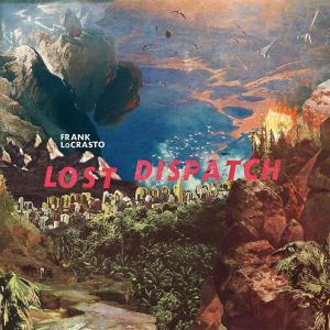 Frank Locrasto - Lost Dispatch