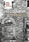 Rifotografare. Insediamenti Storici E Beni Culturali Quarant'anni Dopo. Vol. 1