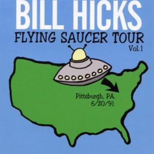 Bill Hicks - Flying Saucer Tour Vol. 1