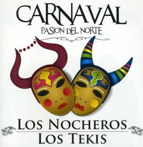 Nocheros (Los) / Tekis (Los) - Carnaval: Pasion Del Norte
