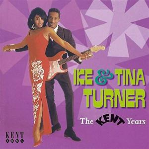 Ike & Tina Turner - Kent Years