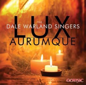 Warland Singers Dale - Dale Warland Singers: Lux Aurumque