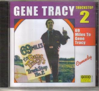 Gene Tracy - 69 Miles To Gene Tracy