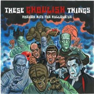 These Ghoulish Things: Horror Hits For Hallowe'En / Various