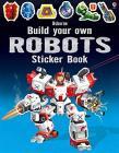 Tudhope, Simon - Build Your Own Robots Sticker Book [edizione: Regno Unito]