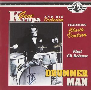 Gene Krupa Feat Charlie Ventura - Drummer Man