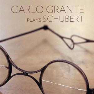 Franz Schubert - Carlo Grante Plays