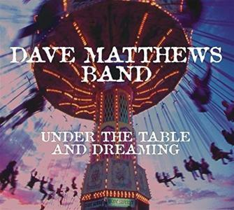Dave Matthews - Under The Table & Dreaming