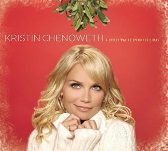 Kristin Chenoweth - Lovely Way To Spend Christmas