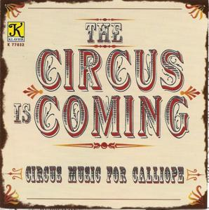 Circus Is Coming (The) / Various