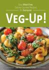 Holt, Sam - Veg-up! : Easy Meat Free, Calorie Counted Recipes For Everyone [edizione: Regno Unito]