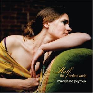 Peyroux Madeline - Half The Perfect World