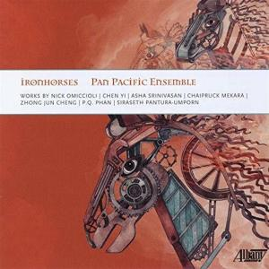 Pan Pacific Ensemble: Iron Horses - Nick Omiccioli,  Chen Yi,  Asha Srinivasan,  Chaipruck Mekara