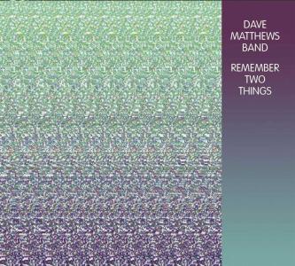 Dave Matthews Band - Remember Two Things (Bonus Tracks)