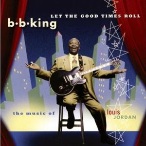 B.B. King - Let The Good Times Roll